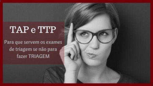 TAP e TTP afinal para quê